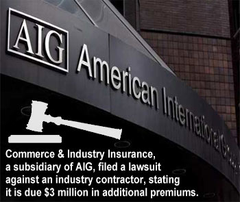 AIG sues contractor for $3 million to collect adjusted premiums