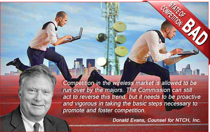 Former wireless provider NTCH's counsel Donald Evans says competition is not alive and well, as claimed by AT&T and Verizon. NTCH believes that Verizon's roaming rates are onerous and has been detrimental to the success of localized carriers.